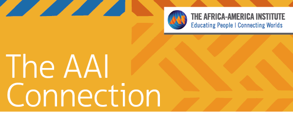 Header image: The Africa-America Institute: Educating People | Connecting Worlds. The AAI Connection