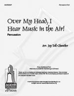 Over My Head, I Hear Music in the Air - Percussion