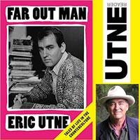 Eric Utne memoir - Far Out Man