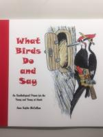 What Birds Do and Say: An Ornithological primer fo