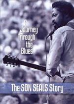 A Journey Through the Blues: The Son Seals Story