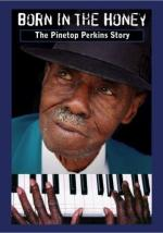 Born In the Honey: The Pinetop Perkins Story