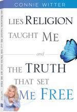 Lies ReligionTaught Me&The Truth That Set Me Free