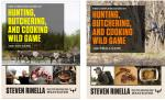 Complete Guide To Hunting, Butchering, And Cooking Wild Game
