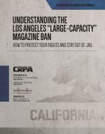 "Understanding the Los Angeles ""Large-Capacity"" Magazine Ban"