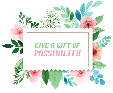 Give a Gift of Possibility