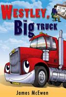 Westley the Big Truck