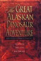 Great Alaskan Dinosaur Adventure, The