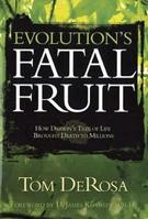 Evolution's Fatal Fruit