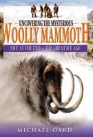 Uncovering The Mysterious Woolly Mammoth