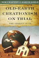 Old Earth Creationism on Trial
