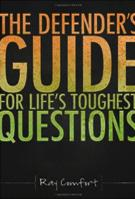 Defender's Guide for Life's Toughest Questions