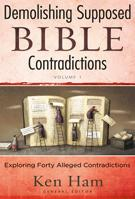Demolishing Supposed Bible Contradictions