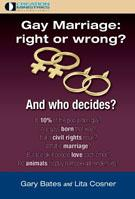 Gay Marriage: Right or Wrong? And Who Decides