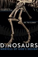 Dinosaurs: Marvels of God's Design
