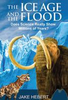 The Ice Age and the Flood