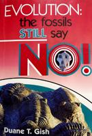 Evolution: The Fossils STILL Say No