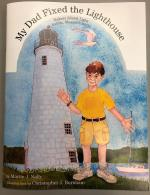 """My Dad Fixed the Lighthouse"" by Martin J. Nally"