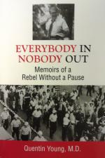 """Everybody In Nobody Out"" By Quentin Young"