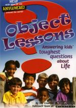 Object Lessons: Answering Kids' Questions - Life