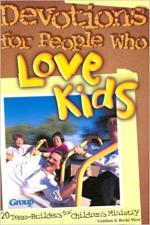 Devotions for People Who Love Kids