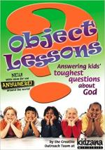 Object Lessons: Answering Kids' Questions - God