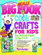 Really Big Book of Cool Crafts for Kids (with CD)