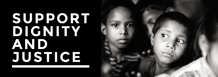 SUPPORT DIGNITY AND JUSTICE