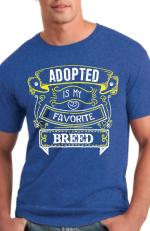 """Adopted Is My Favorite Breed"" T-Shirt"