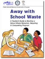 Away with School Waste - School Guide, PDF Downloa