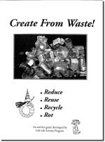 Create From Waste - K-7 Waster Reduction Activity