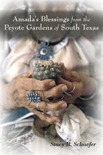Amada's Blessings from Peyote Gardens of South Tex