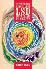 Psychedelic Psychiatry: LSD from Clinic to Campus