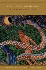 Ayahuasca Shamanism in the Amazon Basin and Beyond