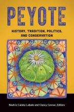 Peyote: History, Traditions, Politics