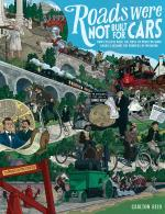 Roads Were Not Built For Cars **NEW**