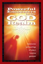 Powerful Encounters in the God Realm (BOOK)