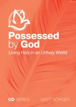 Possessed By God - Living Holy In An Unholy World (CD)