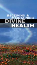 Receiving and Maintaining Divine Health (CD)