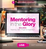 Mentoring in the Glory (USB)