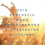 2018 Prophetic Word - You Will Receive Both MP3 Audio & MP4 Video