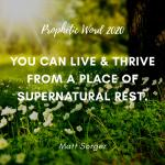 2020 Prophetic Word - Experience Abundance & Supernatural Rest (MP3 & MP4)