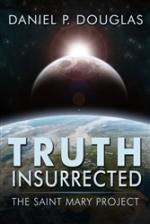 Truth Insurrected: The Saint Mary Project, by Dani