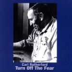 Carl Rutherford - Turn off the Fear