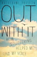Out With It:How Stuttering Helped Me Find My Voice
