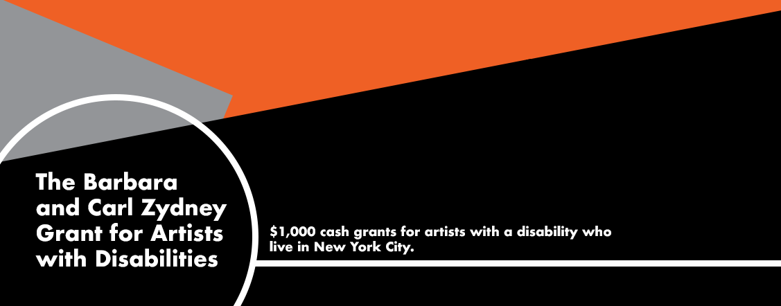 The Barbara and Carl Zydney Grant for Artists with Disabilities