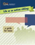 Life as an Autism Sibling: A Guide for Teens