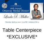 Centerpiece Exclusive Sponsorship- 26th Ottaway