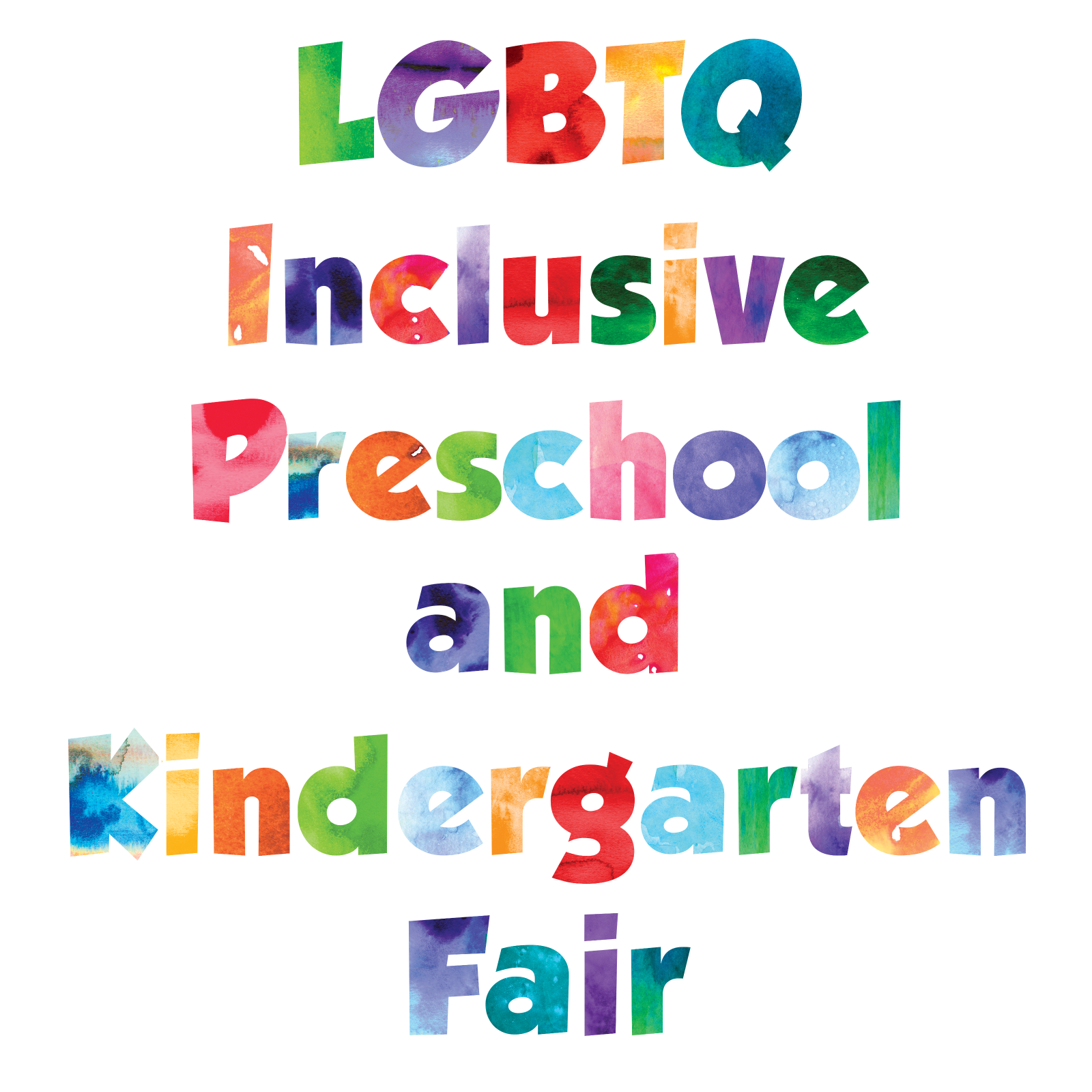LGBTQ Inclusive Preschool and Kindergarten Fair