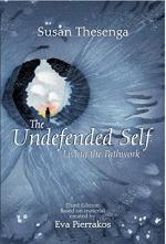 The Undefended Self—Living the Pathwork by Susan T